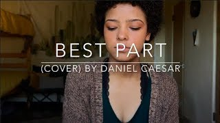 Video Best Part (cover) By Daniel Caesar MP3, 3GP, MP4, WEBM, AVI, FLV Maret 2018