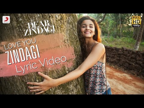 Love You Zindagi - Official Lyric Video | Gauri S | Alia | Shah Rukh | Amit | Kausar M | Jasleen R