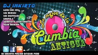 MIX CUMBIAS ANTIGUAS DJ INKIETO PERÚ 2013
