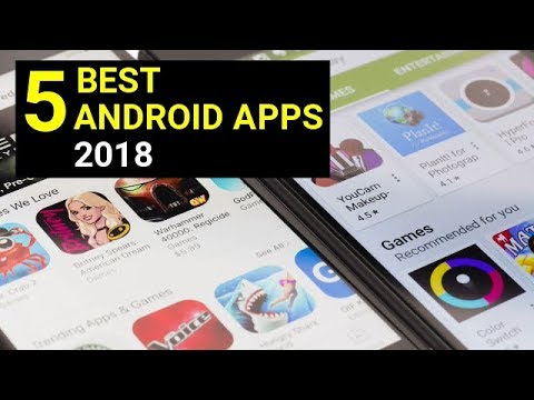 Top 5 Best Apps for Android – Free Apps 2018