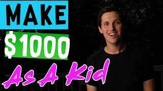 Video How To Make $1000 Dollars As A Kid! [The LAZY Way] MP3, 3GP, MP4, WEBM, AVI, FLV Januari 2019