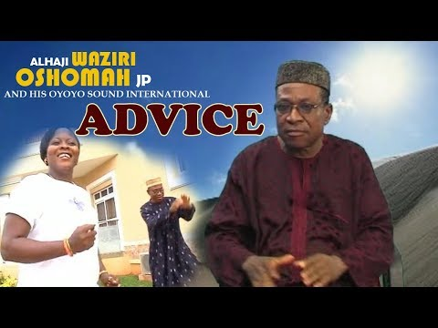 Advice [Full Album] By Alhaji Waziri Oshomah JP - Music Video