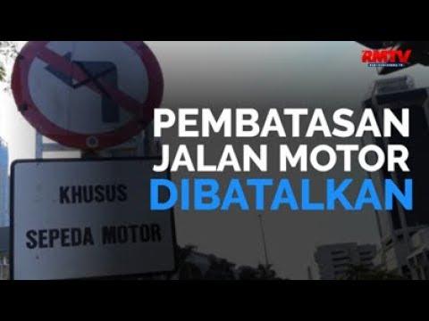 Pembatasan Jalan Motor Dibatalkan!