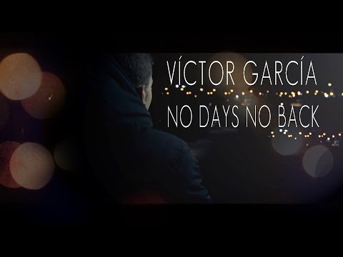 "Víctor García lanza el vídeo de ""No Days, No Back"""