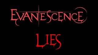 Lyrics to the song Lies by the american rock band, Evanescence.From the Pre-Fallen Era Demos.***I DO NOT OWN ANYTHING***