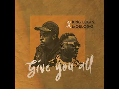 King Lekan ft. Moelogo - Give You All