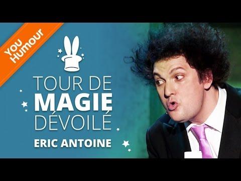 ERIC ANTOINE - Tour de magie dévoilé