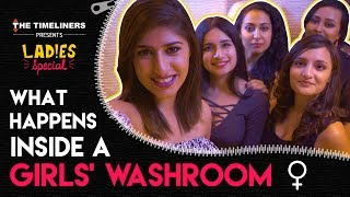 Video Ladies Special: What Happens Inside A Girls' Washroom | The Timeliners MP3, 3GP, MP4, WEBM, AVI, FLV November 2017