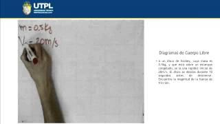 UTPL DIAGRAMAS DE CUERPO LIBRE [(GESTIÓN AMBIENTAL)(FÍSICA PARA CIENCIAS BIOLÓGICAS)]