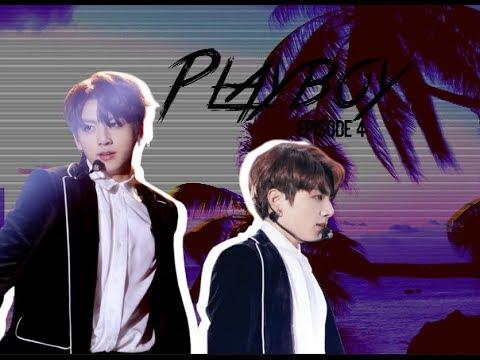 [BTS JUNGKOOK FF] 「Playboy Season 2」Chapter 4