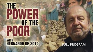 The Power of the Poor: Hernando de Soto and the power of property and trade rights to reduce poverty