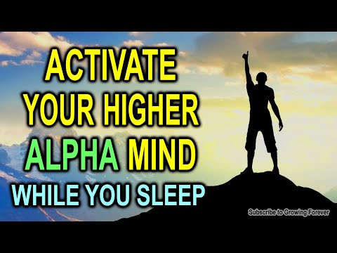 Activate Your Higher Alpha Mind ➤ Subconscious Programming | Money | Abundance | Power | Alpha Male