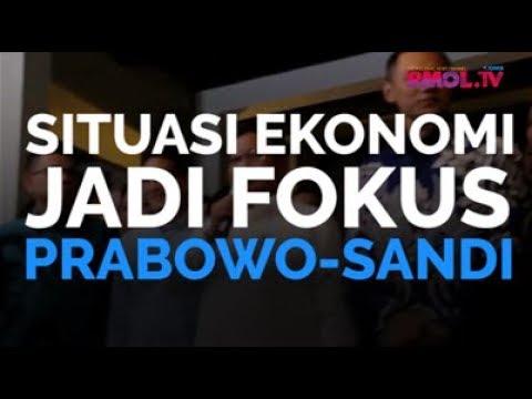 Situasi Ekonomi Jadi Fokus Prabowo-Sandi
