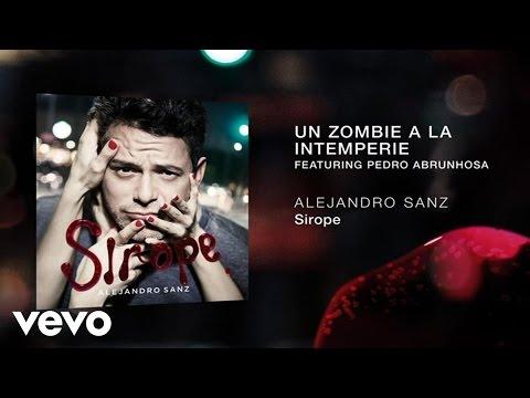 Alejandro Sanz - Un Zombie A La Intemperie ft. Pedro Abrunhosa
