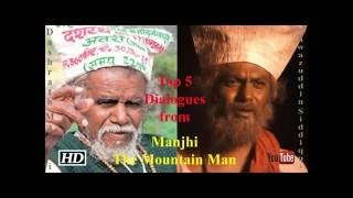 "Top 5 Dialogues from Manjhi- The Mountain Man: Manjhi - The Mountain Man is a 2015 Indian biographical film, based on the life of Dashrath Manjhi. Manjhi, widely known as the ""Mountain Man"","