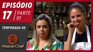 MASTERCHEF BRASIL (21/07/2019)   PARTE 1   EP 17   TEMP 06