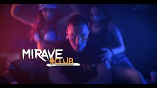 MIRAVE - #CLUB [Official Video]