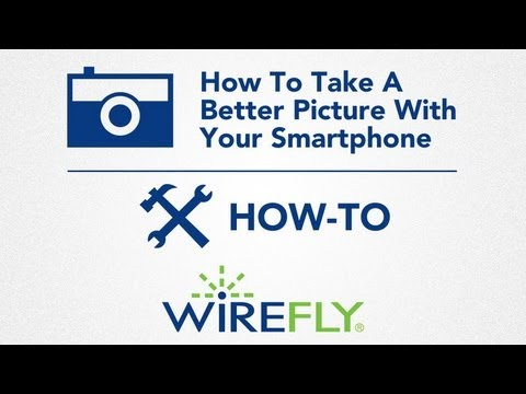 How To Take A Better Picture With Your Smartphone by Wirefly