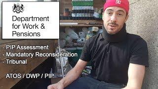 ★ PIP ADVICE: Assessment, Mandatory Reconsideration, Tribunal (My Experience with PIP, DWP & ATOS)