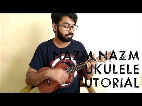 Video Nazm Nazm | Bareilly Ki Barfi | Ukulele Tutorial | Chords download in MP3, 3GP, MP4, WEBM, AVI, FLV January 2017