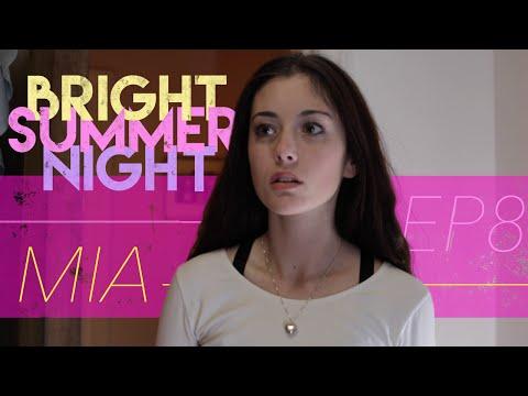 Ep.8 - MIA | Bright Summer Night (видео)