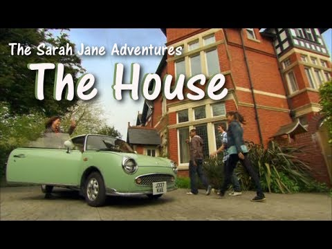 The House | The Sarah Jane Adventures