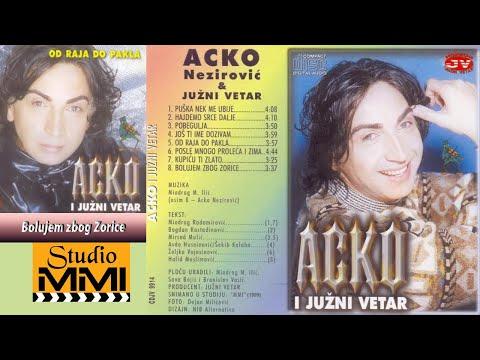 Acko Nezirovic i Juzni Vetar - Bolujem zbog Zorice (Audio 1999)