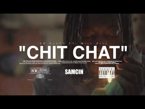 "SB PLUTO ""CHIT CHAT"" Ft. WILL PILL"