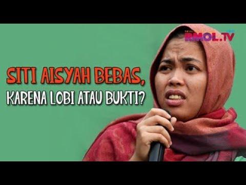 Siti Aisyah Bebas, Karena Lobi Atau Bukti?