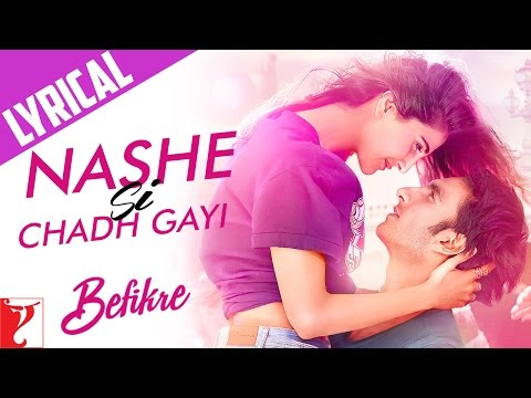 Lyrical: Nashe Si Chadh Gayi Song With Lyrics | Befikre | Ranveer | Vaani | Jaideep Sahni