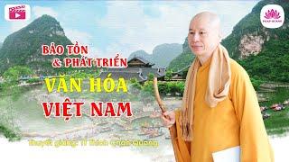 Xác định&bảo tồn văn hóa Việt Nam - Thượng Tọa Thích Chân Quang