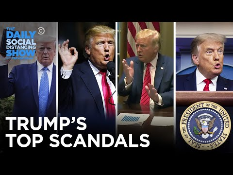 The FULL List of Trump's Most Tremendous Scandals | The Daily Social Distancing Show