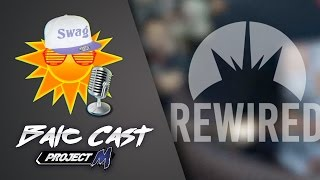 Vod from last nights Balc Cast! Recap the 3 major PM events from this weekend with emphasis on Rewired!