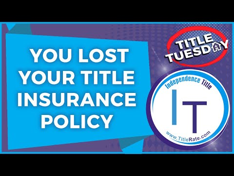 You Lost Your Title Insurance Policy Now What