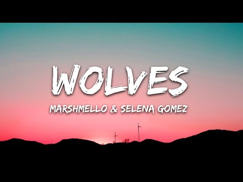 Selena Gomez, Marshmello - Wolves (Lyrics / Lyric Video)