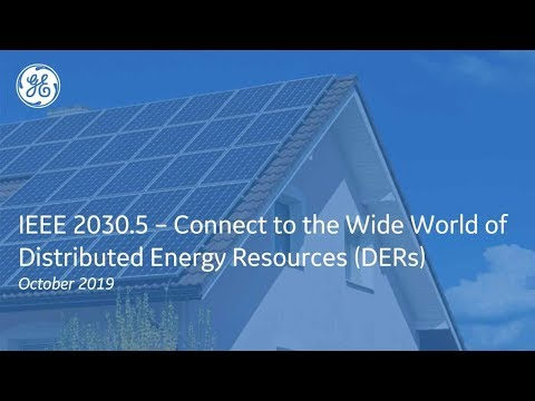 IEEE 2030.5 - Connect to the wide world of DERs