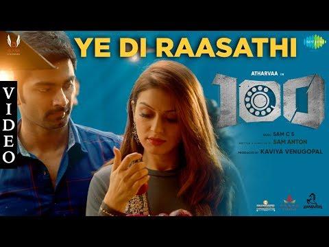 Ye Di Raasathi | Full Video Song | 100 | Atharvaa | Hansika Motwani | Sam. C. S | Sam Anton