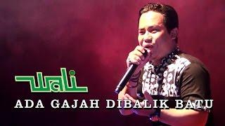 Video ADA GAJAH DI BALIK BATU - WALI BAND TERBARU KONSER KAPUAS 2016 KALTENG MP3, 3GP, MP4, WEBM, AVI, FLV November 2018