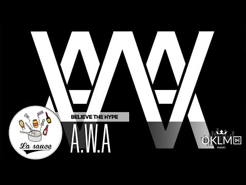 A.W.A & KORE - Believe The Hype - #LaSauce Sur OKLM Radio 16/01/19