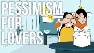 Video Pessimism for Lovers MP3, 3GP, MP4, WEBM, AVI, FLV September 2019