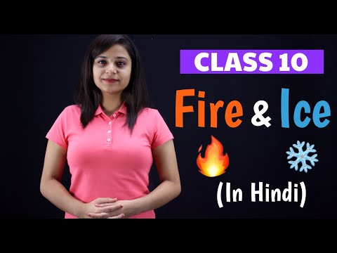 Fire and Ice Class 10 | Full Explanation - WITH NOTES