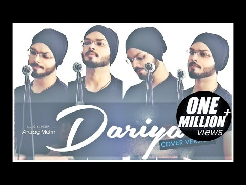 'DARIYA' - Cover   Anurag Mohn    Arko Pravo   Baar Baar Dekho   Full Video Song