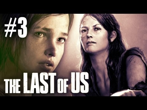 The Last Of Us - Part 3 - Walkthrough / Playthrough / Lets Play - Meet the Girl_Best video games videos