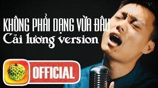 Không Phải Dạng Vừa Đâu (Version Cải Lương) by Nhật Anh, nhat anh acoustic, nhac che vui, nhac che hai huoc