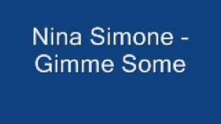 Nina Simone - Gimme some