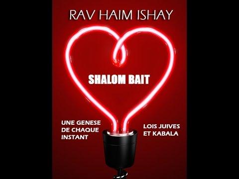 Kabbala et shalom baït - cours N°4 : le choix est entre nos mains...