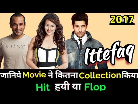 Siddharth Malhotra ITTEFAQ 2017 Bollywood Movie Lifetime WorldWide Box Office Collection