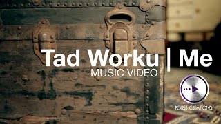 Tad Worku | Me  [Official Music Video]