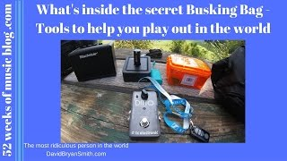 My secret busking kit  - Things that make the show while busking