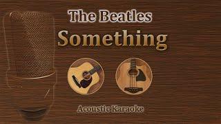Video Something - The Beatles (Acoustic Karaoke) MP3, 3GP, MP4, WEBM, AVI, FLV Agustus 2018